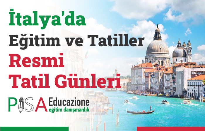 İtalya'da Eğitim ve Tatiller